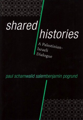 9781598740134: Shared Histories: A Palestinian-Israeli Dialogue