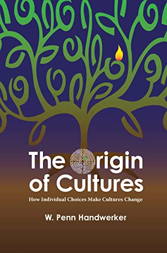 9781598740677: The Origin of Cultures: HOW INDIVIDUAL CHOICES MAKE CULTURES CHANGE (Key Questions in Anthropology)
