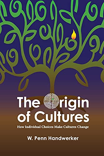 9781598740684: The Origin of Cultures: How Individual Choices Make Cultures Change (Key Questions in Anthropology)