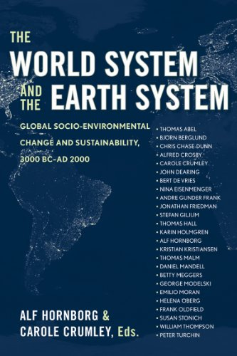 9781598741001: The World System and the Earth System: Global Socioenvironmental Change and Sustainability Since the Neolithic