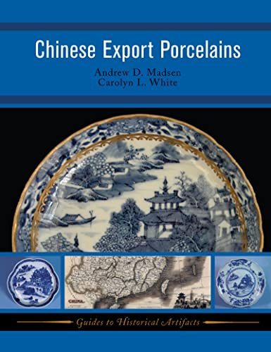 9781598741285: Chinese Export Porcelains (Guides to Historical Artifacts)
