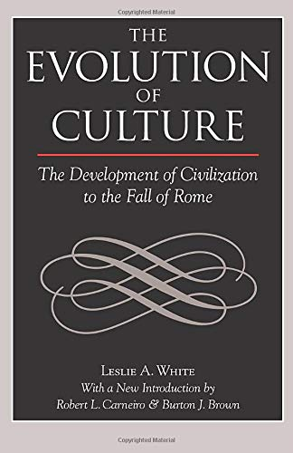 9781598741445: The Evolution of Culture: The Development of Civilization to the Fall of Rome