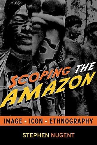 9781598741773: Scoping the Amazon: Image, Icon, and Ethnography