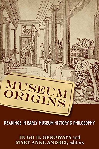 Museum Origins: Readings in Early Museum History and Philosophy: Routledge