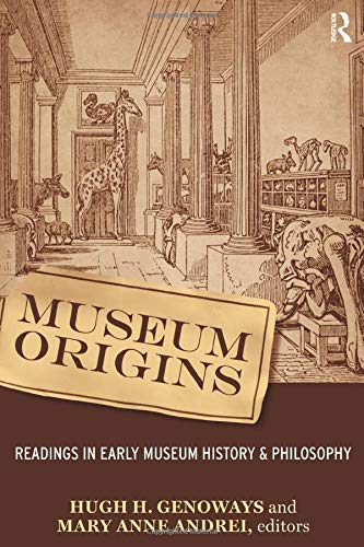 9781598741971: Museum Origins: Readings in Early Museum History and Philosophy