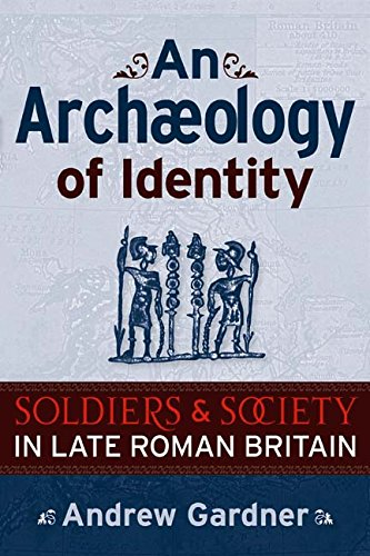 9781598742268: An Archaeology of Identity: Soldiers and Society in Late Roman Britain (Ucl Institute of Archaeology Publications)