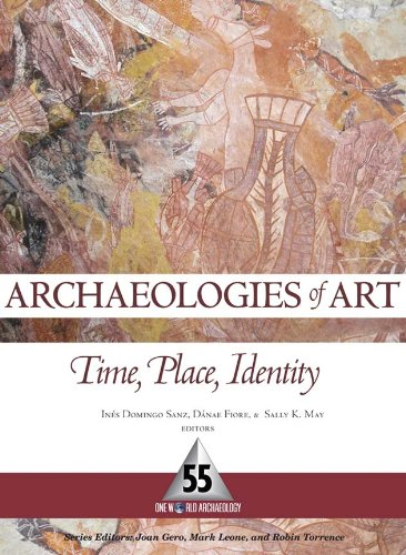 Archaeologies of Art: Time, Place, and Identity (One World Archaeology)