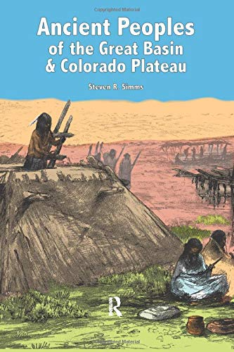 9781598742961: Ancient Peoples of the Great Basin and Colorado Plateau