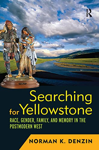 9781598743197: Searching for Yellowstone: Race, Gender, Family and Memory in the Postmodern West