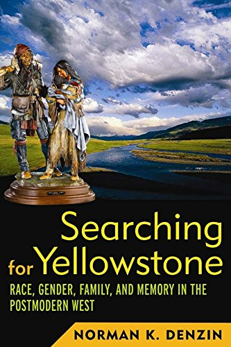 9781598743203: Searching for Yellowstone: Race, Gender, Family and Memory in the Postmodern West