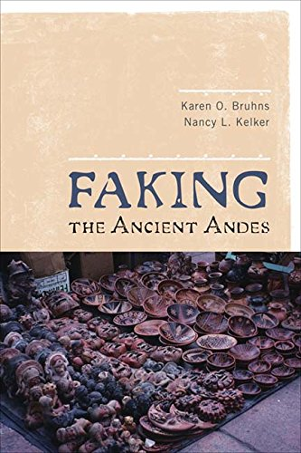 9781598743944: Faking the Ancient Andes