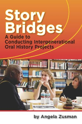 9781598744248: Story Bridges: A Guide for Conducting Intergenerational Oral History Projects (Practicing Oral History)