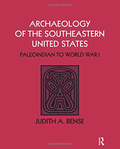 9781598744491: ARCHAEOLOGY OF THE SOUTHEASTERN UNITED STATES: PALEOINDIAN TO WORLD WAR I