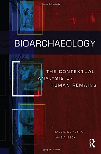 9781598744507: Bioarchaeology: The Contextual Analysis of Human Remains