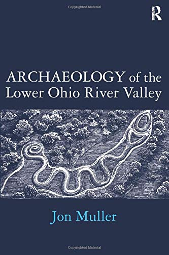9781598744514: Archaeology of the Lower Ohio River Valley