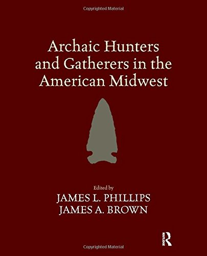9781598744521: Archaic Hunters and Gatherers in the American Midwest