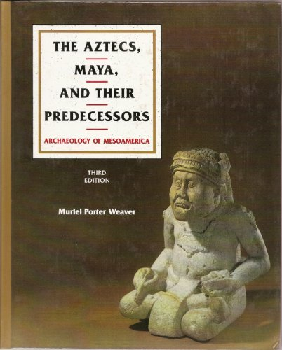 9781598744538: The Aztecs, Maya, and their Predecessors: Archaeology of Mesoamerica, Third Edition