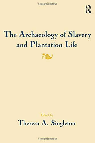 9781598744545: The Archaeology of Slavery and Plantation Life (Studies in Historical Archaeology)