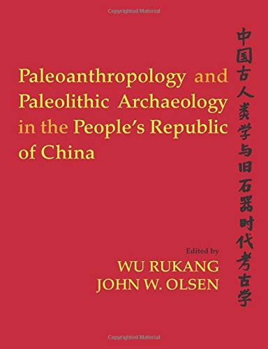 9781598744583: PALEOANTHROPOLOGY AND PALEOLITHIC ARCHAEOLOGY IN THE PEOPLE'S REPUBLIC OF CHINA