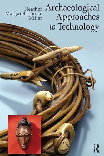 9781598744743: ARCHAEOLOGICAL APPROACHES TO TECHNOLOGY