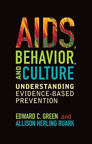 9781598744781: AIDS, Behavior, and Culture: Understanding Evidence-Based Prevention (Key Questions in Anthropology)