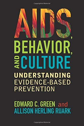 9781598744798: AIDS, Behavior, and Culture: Understanding Evidence-Based Prevention (Key Questions in Anthropology)