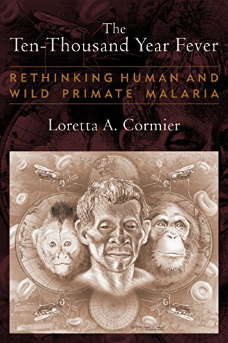 9781598744828: The Ten-Thousand Year Fever: Rethinking Human and Wild-Primate Malarias (New Frontiers in Historical Ecology)