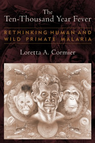 9781598744835: The Ten-Thousand Year Fever: Rethinking Human and Wild-Primate Malarias (New Frontiers in Historical Ecology)