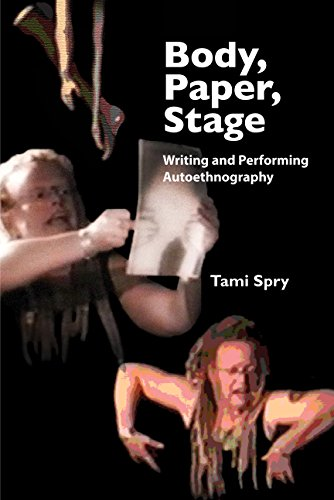 9781598744866: Body, Paper, Stage: Writing and Performing Autoethnography (Qualitative Inquiry and Social Justice)