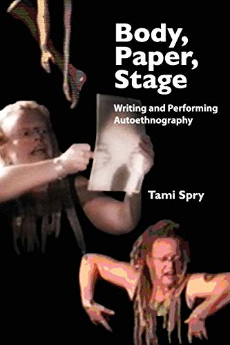 9781598744873: Body, Paper, Stage: Writing and Performing Autoethnography (Qualitative Inquiry and Social Justice)