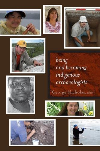 9781598744989: Being and Becoming Indigenous Archaeologists (Archaeology & Indigenous Peoples)