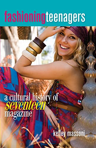 9781598745030: Fashioning Teenagers: A Cultural History of Seventeen Magazine