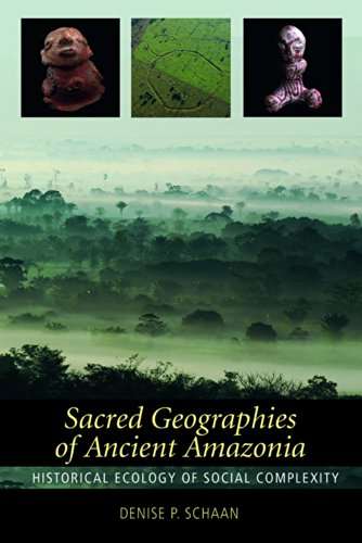 9781598745061: Sacred Geographies of Ancient Amazonia: Historical Ecology of Social Complexity (New Frontiers in Historical Ecology)