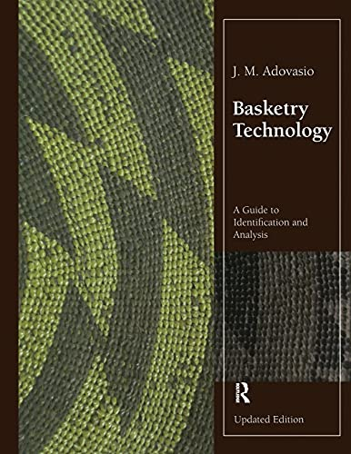 9781598745573: Basketry Technology: A Guide to Identification and Analysis, Updated Edition