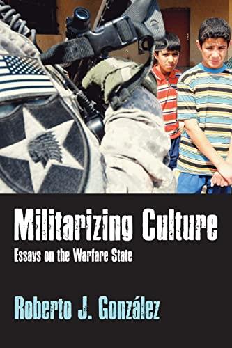 9781598745603: Militarizing Culture: Essays on the Warfare State