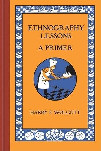9781598745818: Ethnography Lessons: A Primer