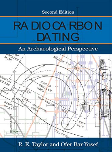 9781598745900: Radiocarbon Dating, Second Edition: An Archaeological Perspective