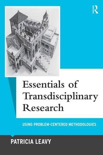 9781598745924: Essentials of Transdisciplinary Research: Using Problem-Centered Methodologies (Qualitative Essentials)