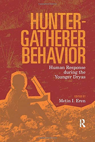 9781598746037: Hunter-Gatherer Behavior: Human Response During the Younger Dryas