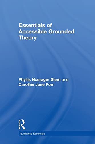 9781598746075: Essentials of Accessible Grounded Theory (Qualitative Essentials)