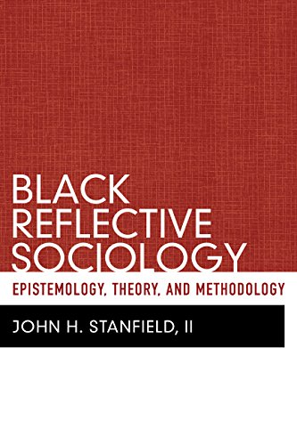 Black Reflective Sociology: Epistemology, Theory, and Methodology