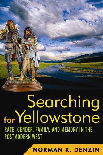 9781598746549: Searching for Yellowstone: Race, Gender, Family, and Memory in the Postmodern West