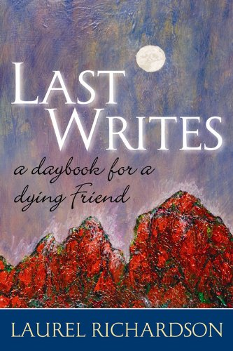 9781598747911: Last Writes: A Daybook for a Dying Friend