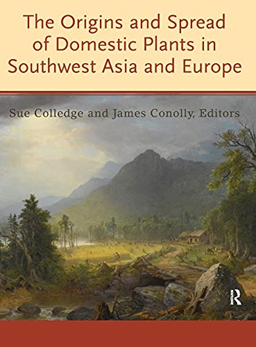 9781598749885: The Origins and Spread of Domestic Plants in Southwest Asia and Europe (UCL Institute of Archaeology Publications)