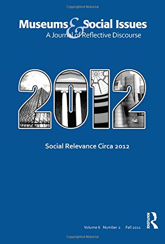 9781598749991: Social Relevance Circa 2012: Museums & Social Issues 6:2 Thematic Issue