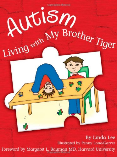 Autism: Living with My Brother Tiger: Linda Lee