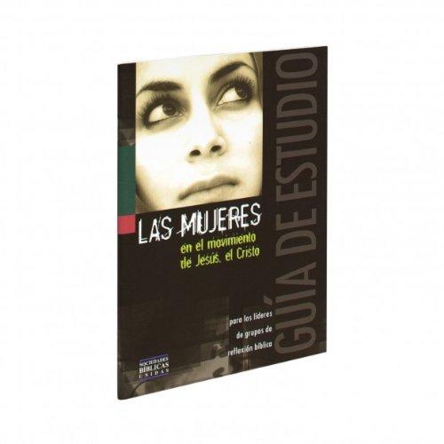 Las Mujeres en el Movimiento de Jesus con Cuaderno de Estud PB (Spanish Edition) (1598770772) by American Bible Society
