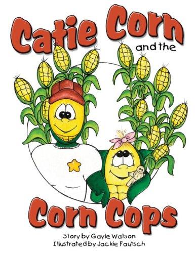 Catie Corn and the Corn Cops: Gayle Watson