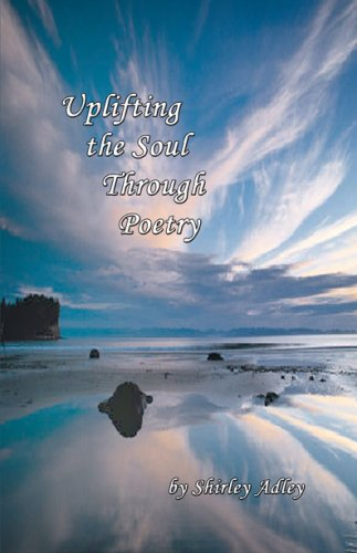 Uplifting the Soul Through Poetry: Adley, Shirley