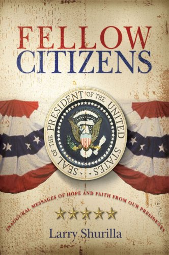 9781598791761: Fellow Citizens Inaugural Messages Of Hope And Faith From Our Presidents